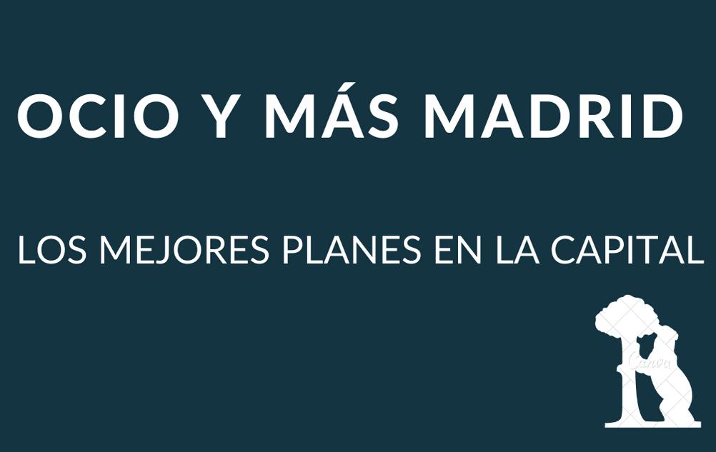 Ocio y más Madrid